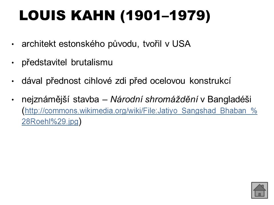 LOUIS KAHN (1901–1979) architekt estonského původu, tvořil v USA