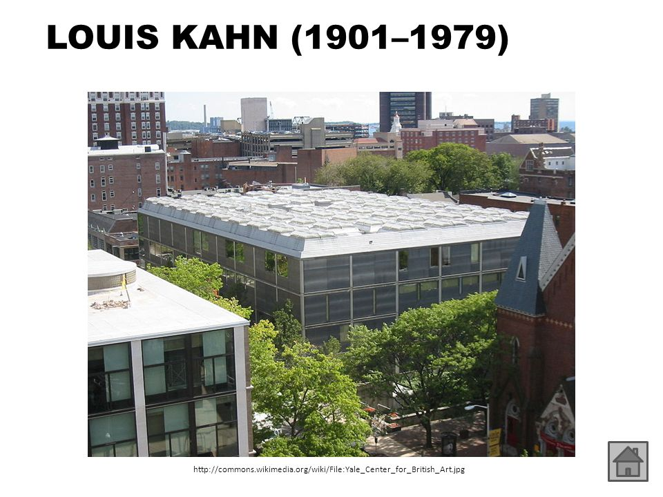 LOUIS KAHN (1901–1979) http://commons.wikimedia.org/wiki/File:Yale_Center_for_British_Art.jpg