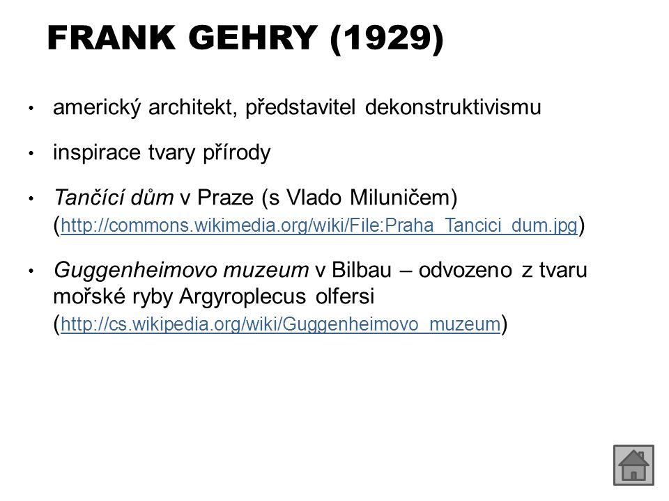 FRANK GEHRY (1929) americký architekt, představitel dekonstruktivismu