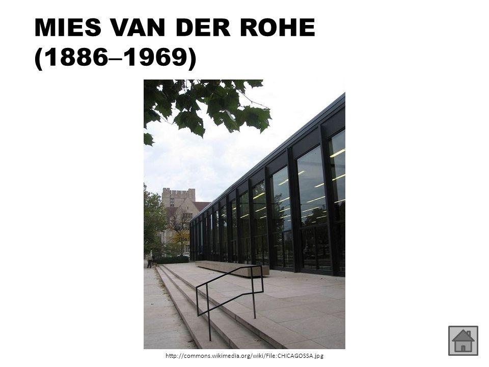 MIES VAN DER ROHE (1886–1969) http://commons.wikimedia.org/wiki/File:CHICAGOSSA.jpg