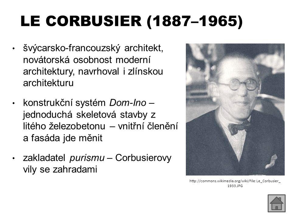 LE CORBUSIER (1887–1965) švýcarsko-francouzský architekt, novátorská osobnost moderní architektury, navrhoval i zlínskou architekturu.