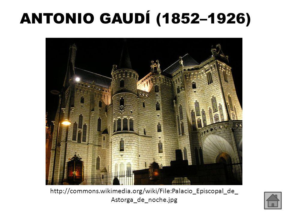 ANTONIO GAUDÍ (1852–1926) http://commons.wikimedia.org/wiki/File:Palacio_Episcopal_de_Astorga_de_noche.jpg.