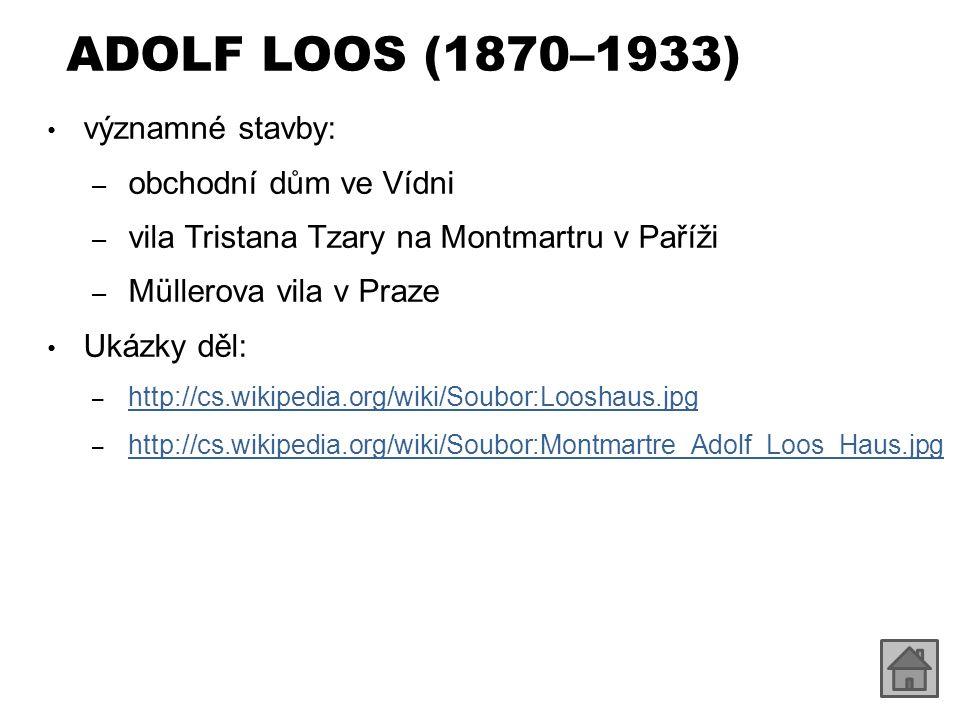 ADOLF LOOS (1870–1933) významné stavby: obchodní dům ve Vídni