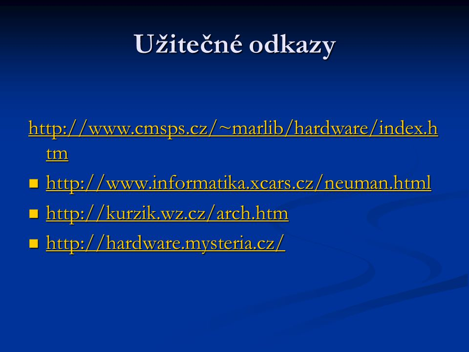 Užitečné odkazy http://www.cmsps.cz/~marlib/hardware/index.htm