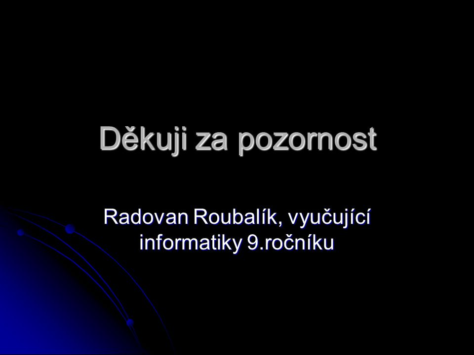Radovan Roubalík, vyučující informatiky 9.ročníku