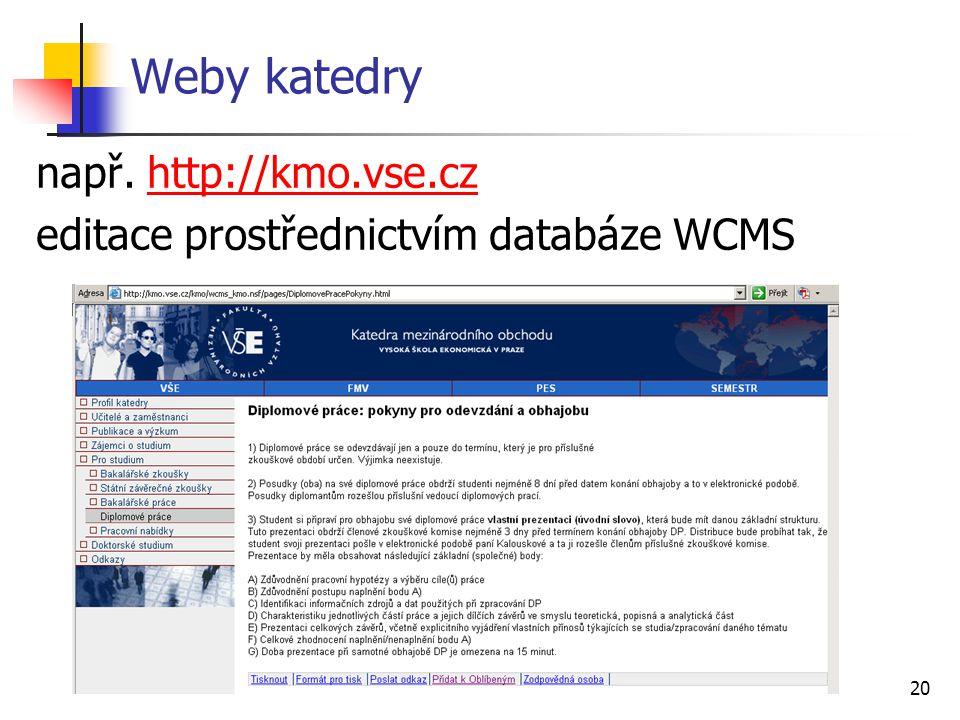 Weby katedry např. http://kmo.vse.cz