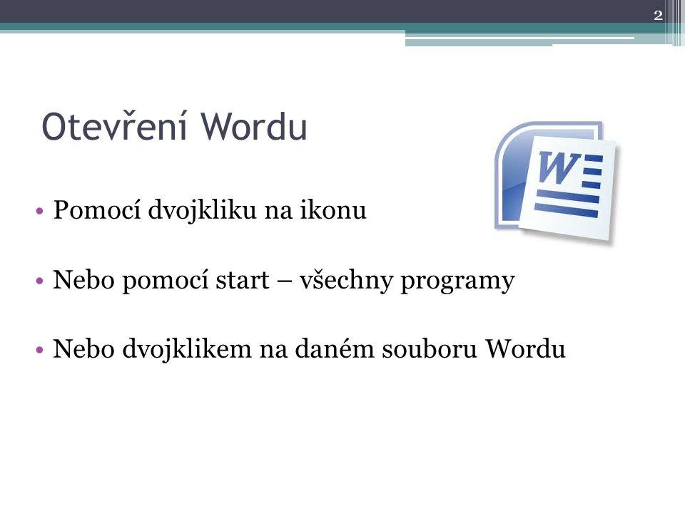 Otevření Wordu Pomocí dvojkliku na ikonu
