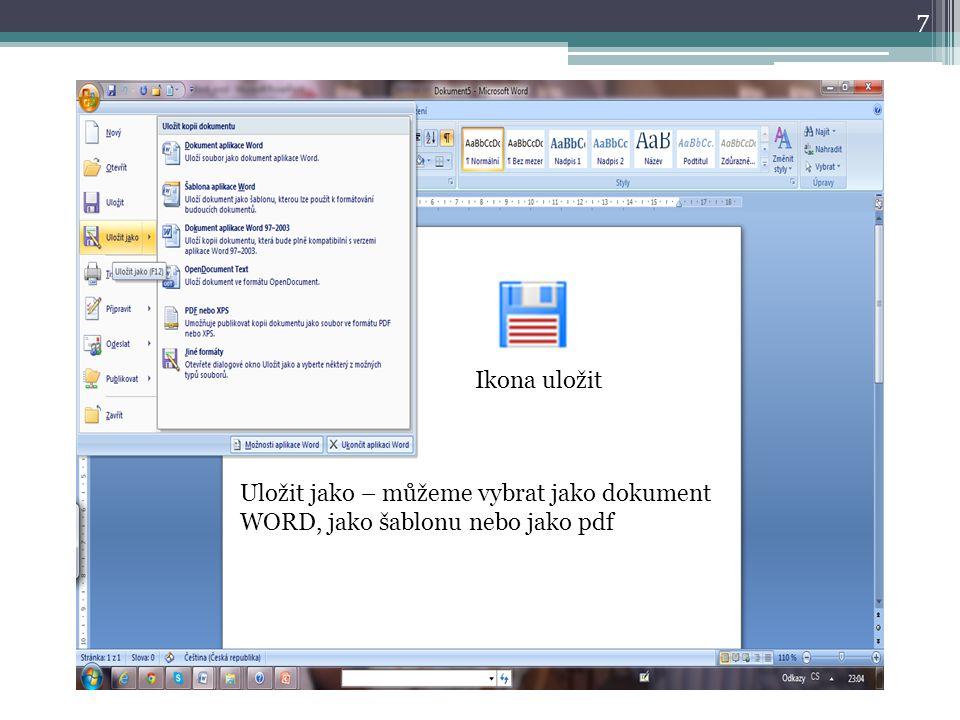 Ikona uložit Uložit jako – můžeme vybrat jako dokument WORD, jako šablonu nebo jako pdf