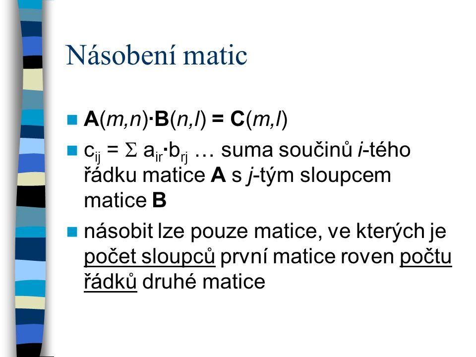 Násobení matic A(m,n)·B(n,l) = C(m,l)