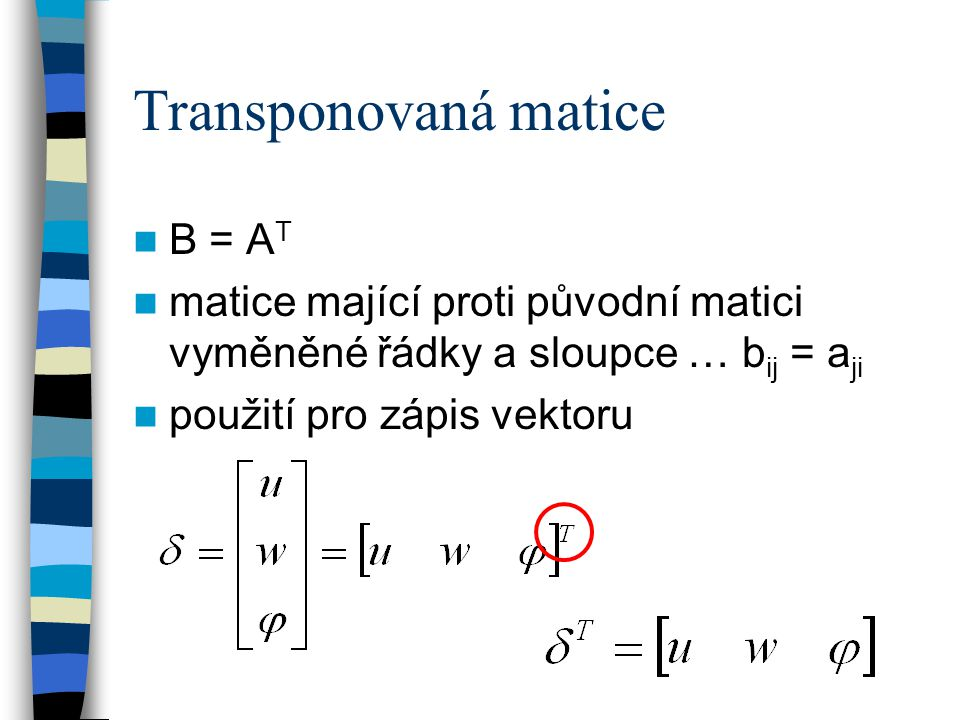 Transponovaná matice B = AT