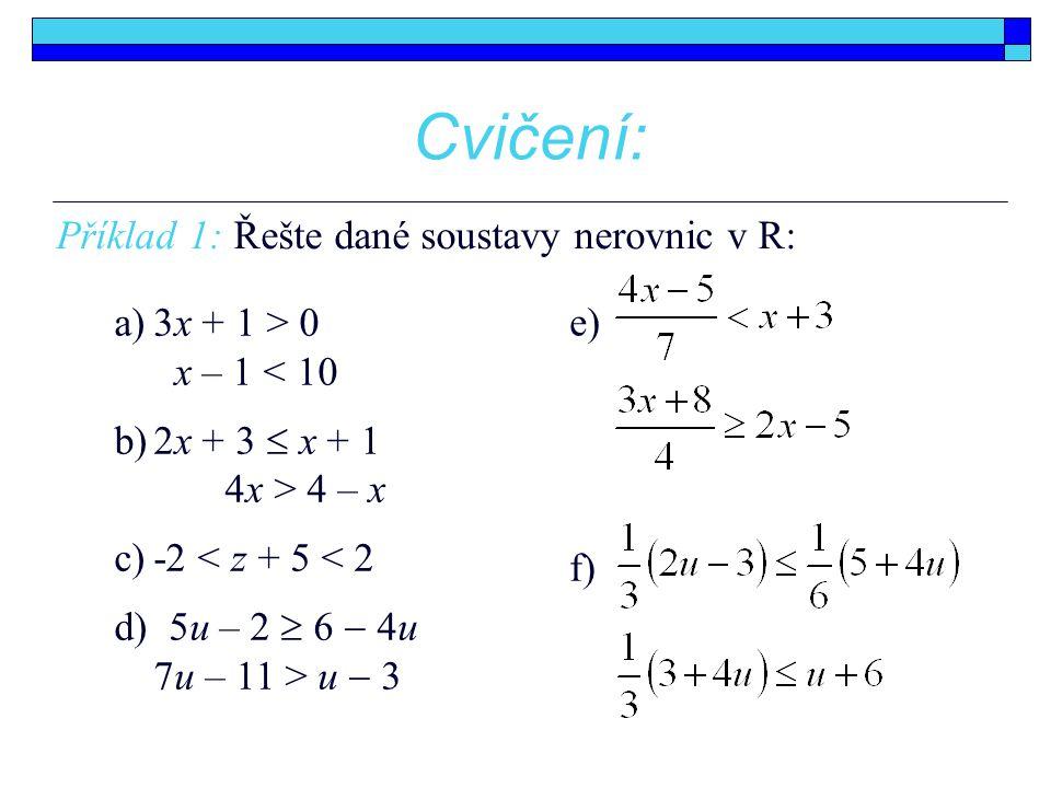 Cvičení: Příklad 1: Řešte dané soustavy nerovnic v R: e)
