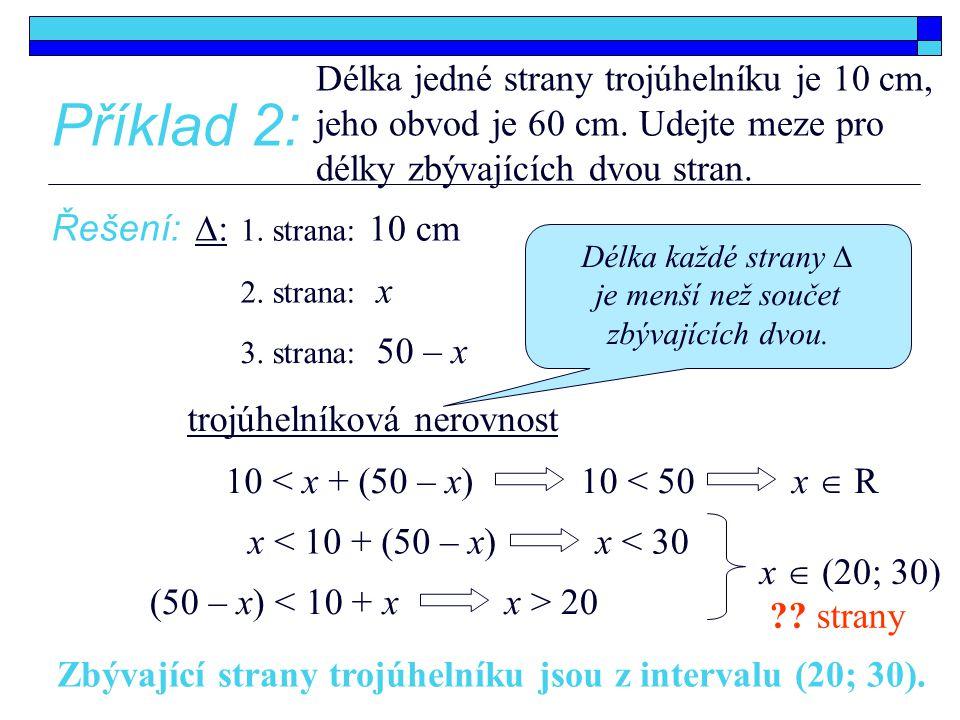 Délka každé strany ∆ je menší než součet zbývajících dvou.