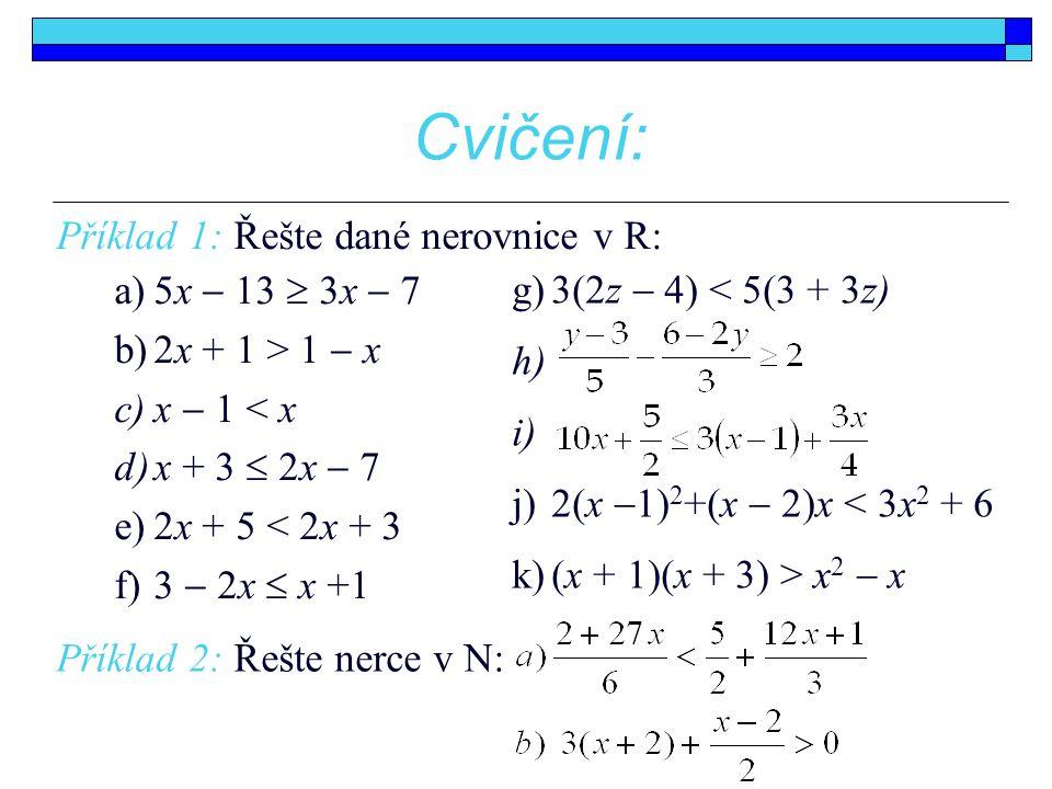 Cvičení: Příklad 1: Řešte dané nerovnice v R: 5x  13  3x  7