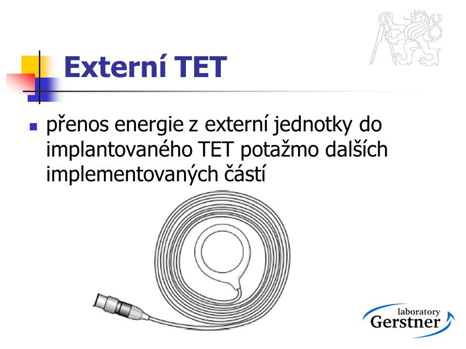 Externí TET přenos energie z externí jednotky do implantovaného TET potažmo dalších implementovaných částí.