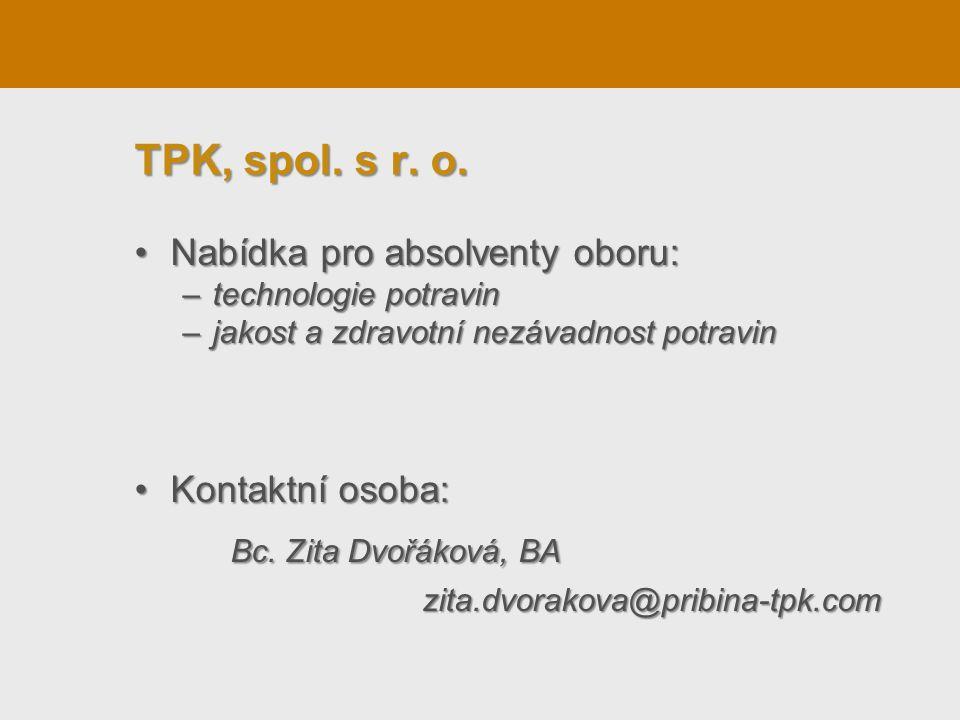 TPK, spol. s r. o. Bc. Zita Dvořáková, BA