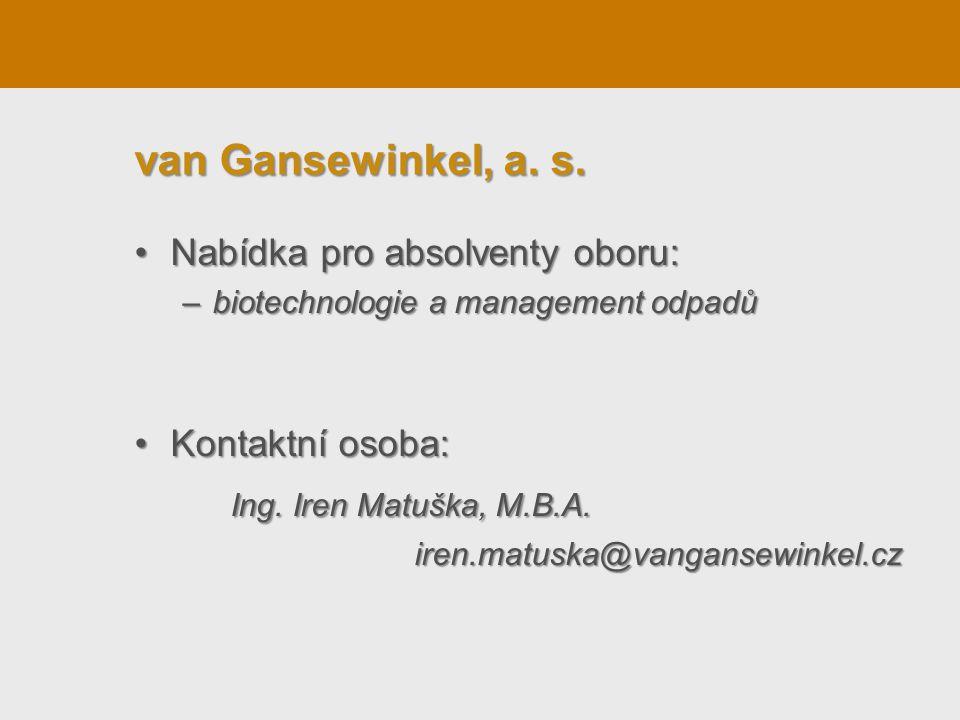 van Gansewinkel, a. s. Ing. Iren Matuška, M.B.A.