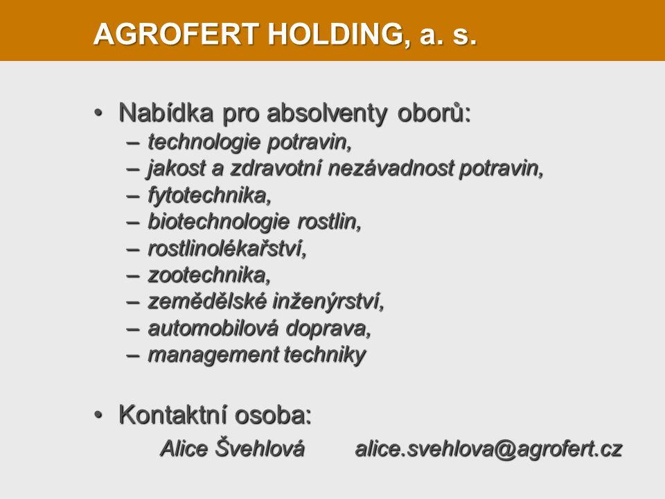 AGROFERT HOLDING, a. s. Nabídka pro absolventy oborů: Kontaktní osoba: