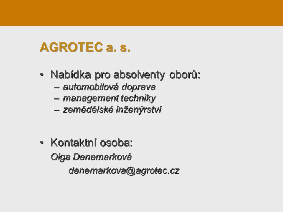 AGROTEC a. s. Nabídka pro absolventy oborů: Kontaktní osoba: