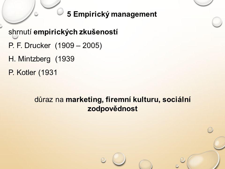 důraz na marketing, firemní kulturu, sociální zodpovědnost