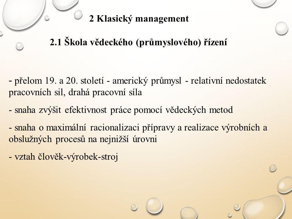 2 Klasický management 2.1 Škola vědeckého (průmyslového) řízení.