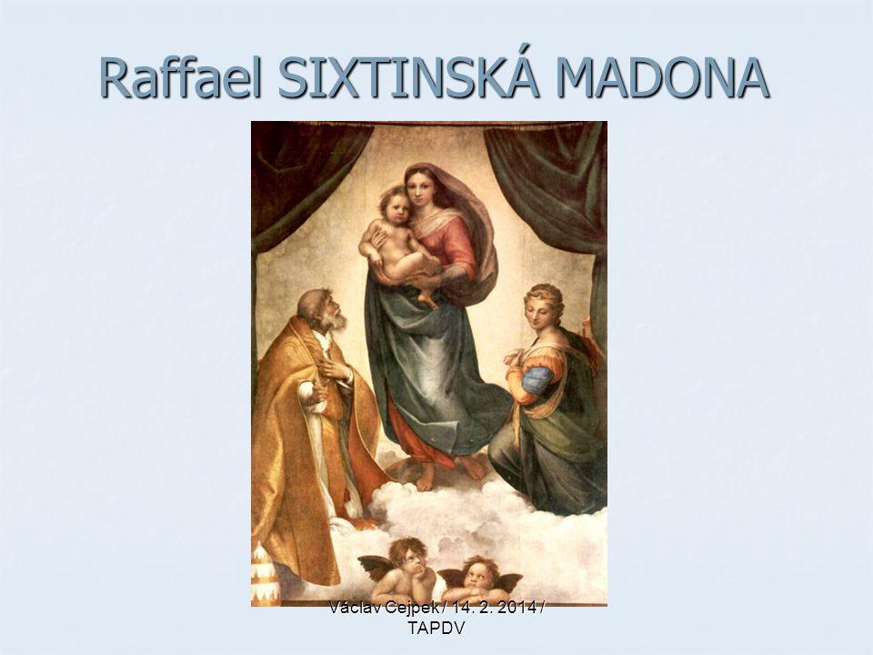 Raffael SIXTINSKÁ MADONA