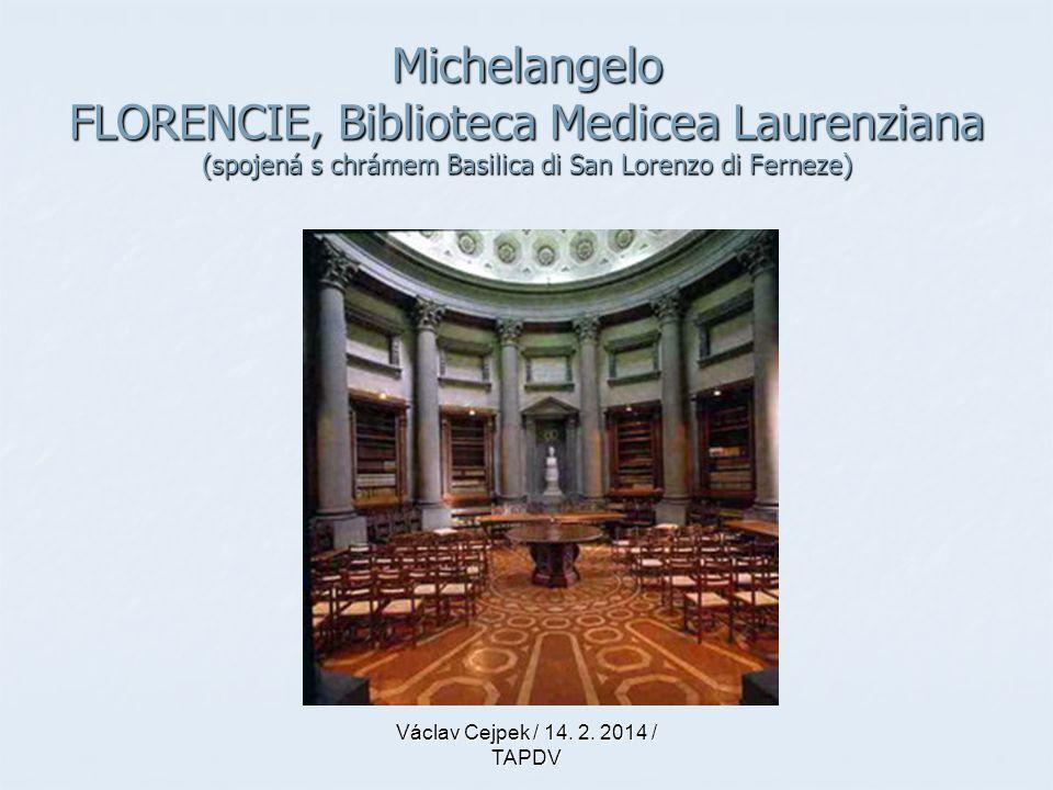Michelangelo FLORENCIE, Biblioteca Medicea Laurenziana (spojená s chrámem Basilica di San Lorenzo di Ferneze)