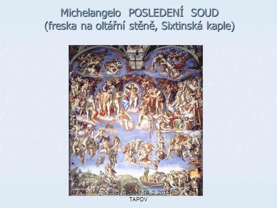 Michelangelo POSLEDENÍ SOUD (freska na oltářní stěně, Sixtinská kaple)