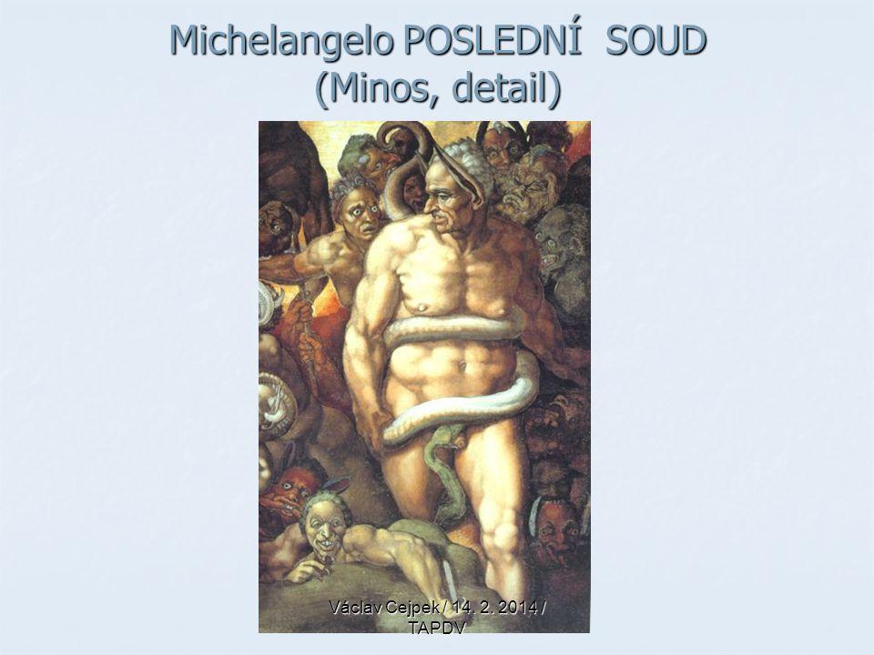 Michelangelo POSLEDNÍ SOUD (Minos, detail)