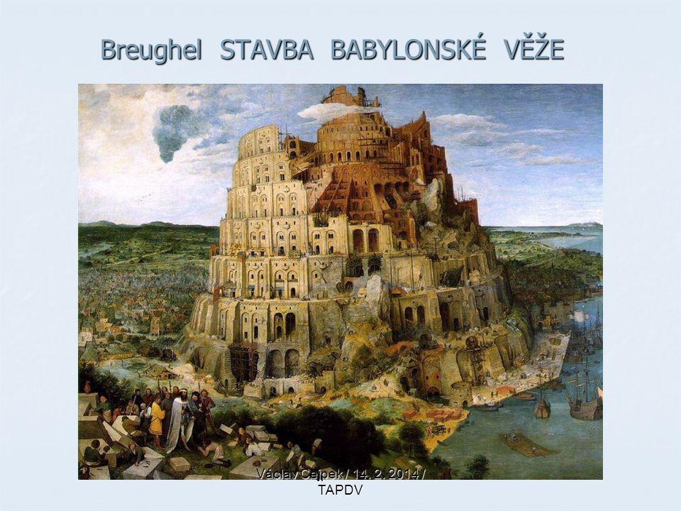 Breughel STAVBA BABYLONSKÉ VĚŽE