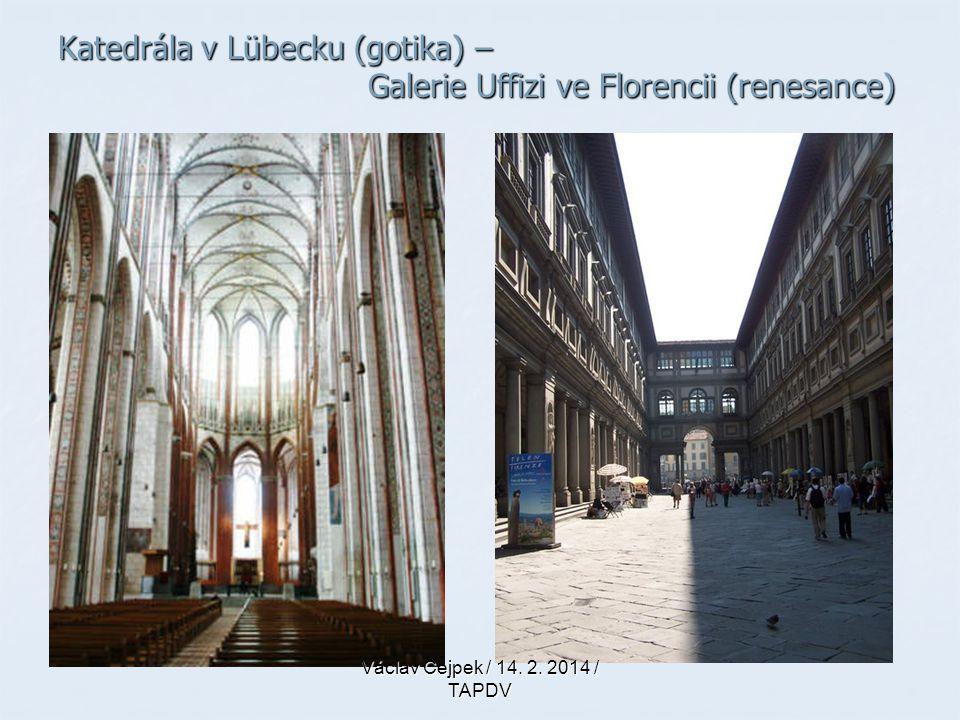 Katedrála v Lübecku (gotika) – Galerie Uffizi ve Florencii (renesance)