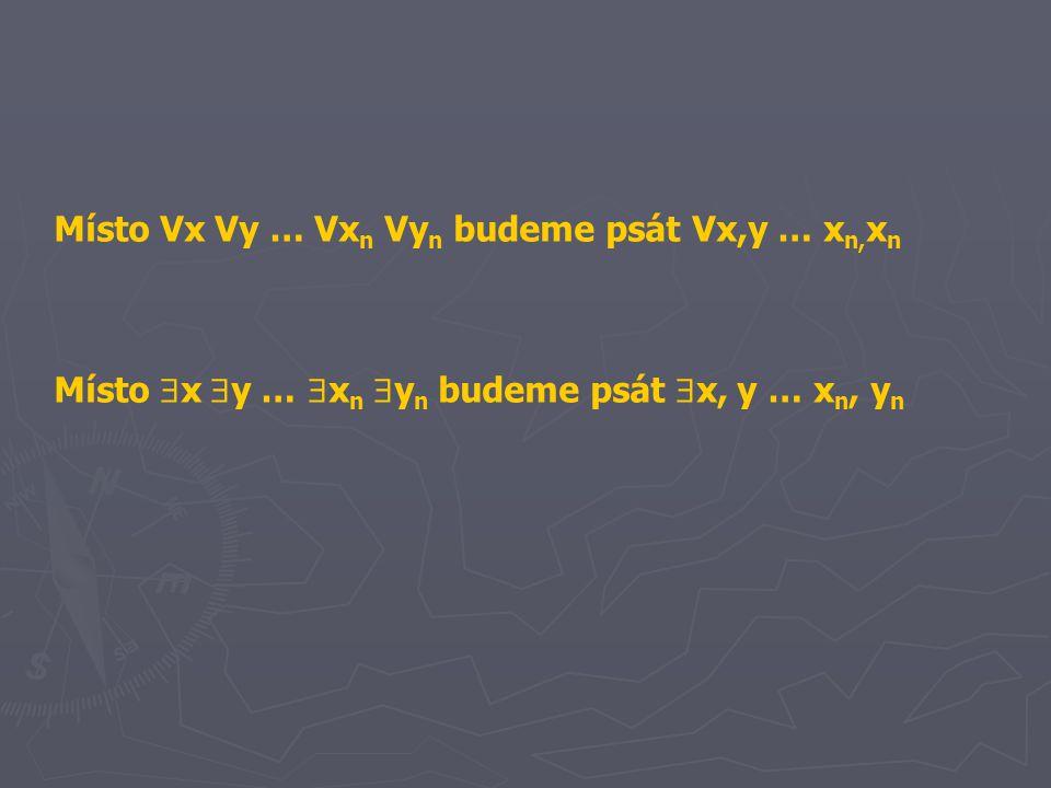 Místo Vx Vy … Vxn Vyn budeme psát Vx,y … xn,xn
