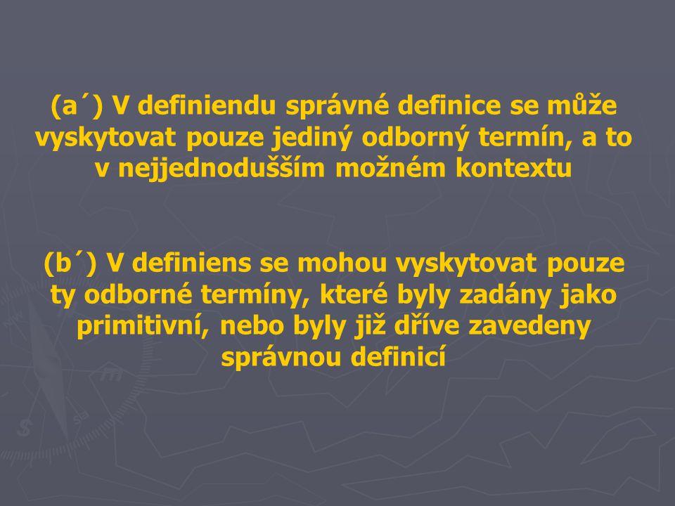(a´) V definiendu správné definice se může vyskytovat pouze jediný odborný termín, a to v nejjednodušším možném kontextu