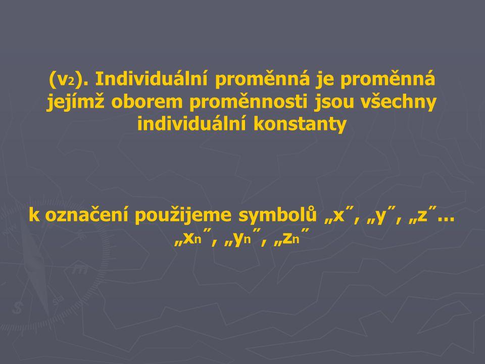 """k označení použijeme symbolů """"x˝, """"y˝, """"z˝... """"xn˝, """"yn˝, """"zn˝"""
