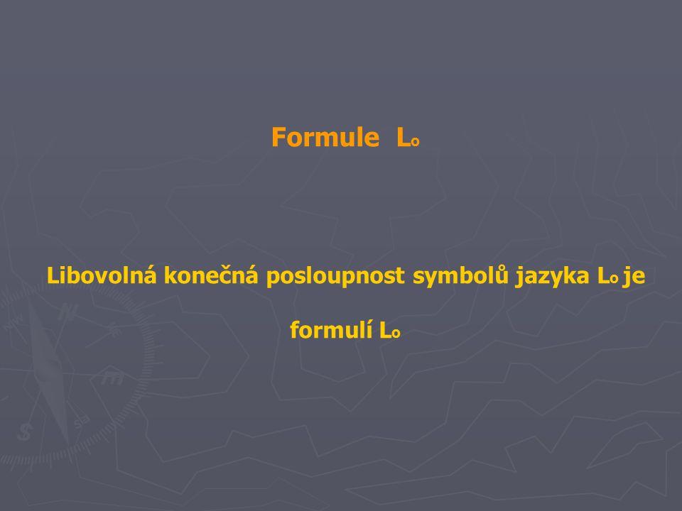 Libovolná konečná posloupnost symbolů jazyka Lo je