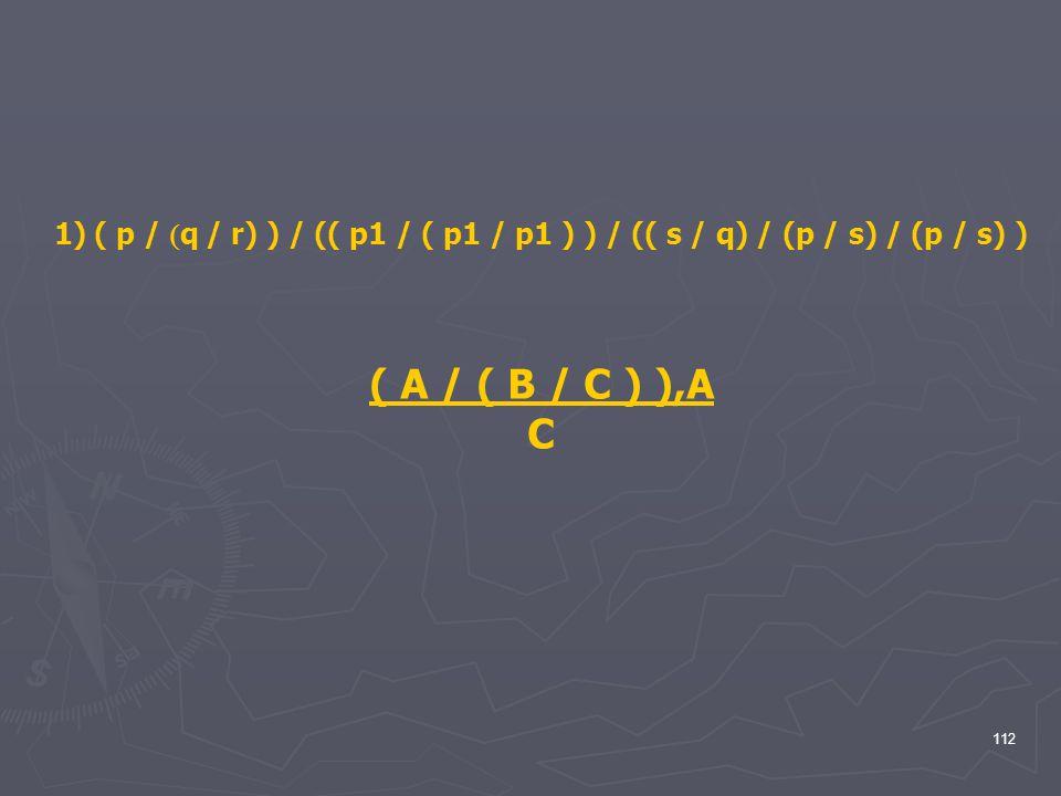 ( p / q / r) ) / (( p1 / ( p1 / p1 ) ) / (( s / q) / (p / s) / (p / s) )