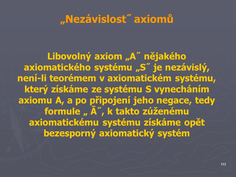 """Nezávislost˝ axiomů"
