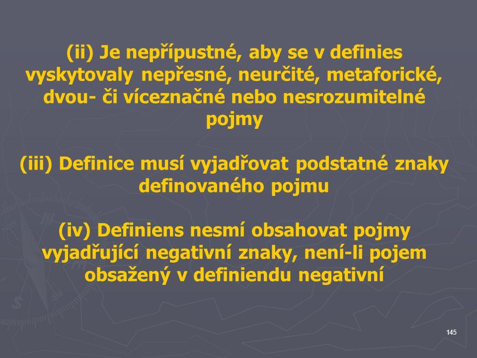 (iii) Definice musí vyjadřovat podstatné znaky definovaného pojmu