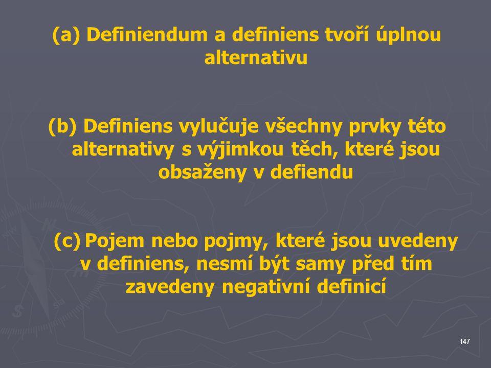 Definiendum a definiens tvoří úplnou alternativu