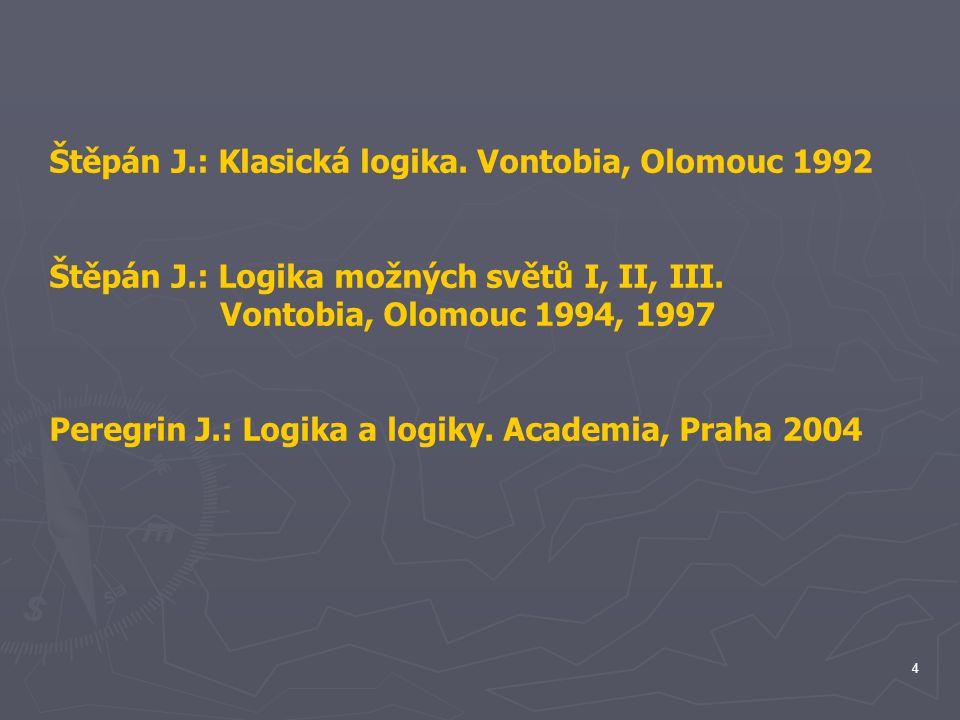 Štěpán J.: Klasická logika. Vontobia, Olomouc 1992