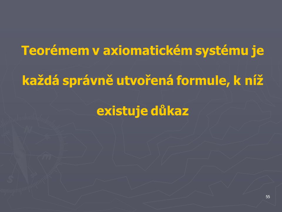 Teorémem v axiomatickém systému je