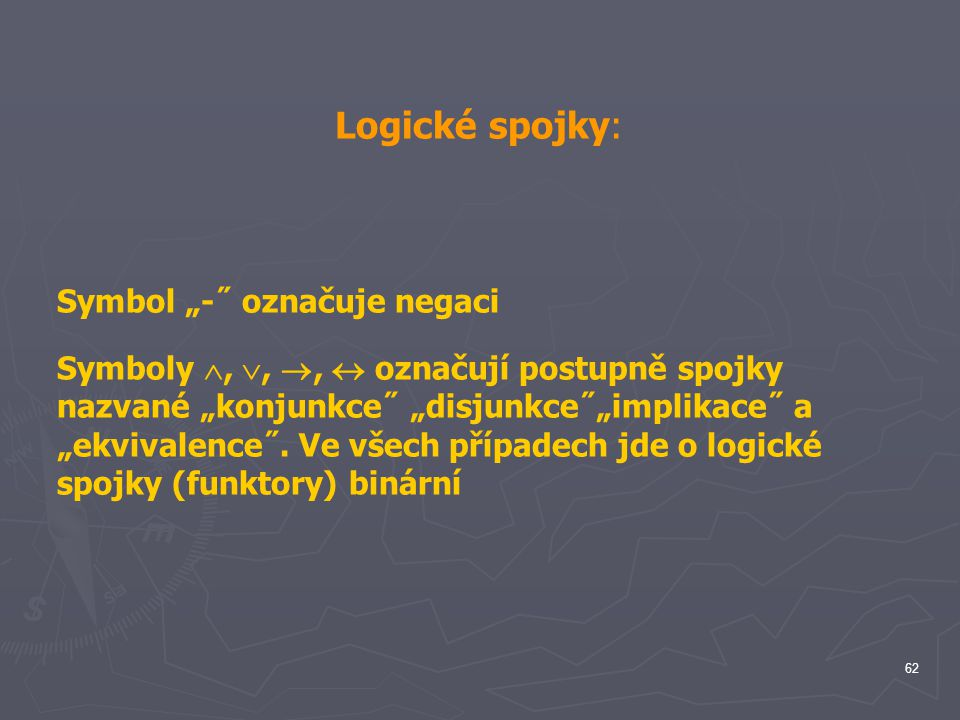 "Logické spojky: Symbol ""-˝ označuje negaci"