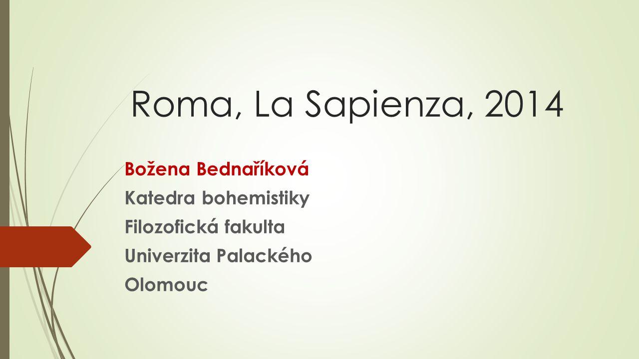Roma, La Sapienza, 2014 Božena Bednaříková Katedra bohemistiky