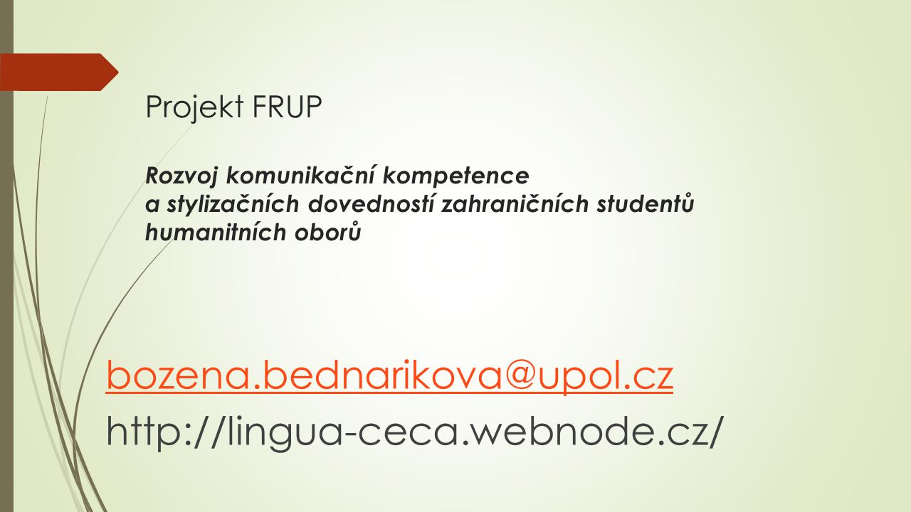bozena.bednarikova@upol.cz http://lingua-ceca.webnode.cz/