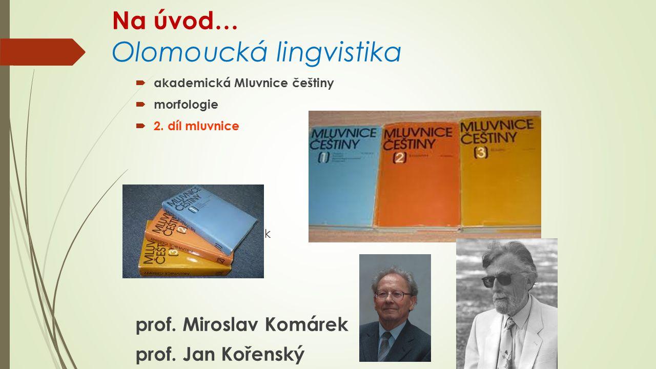 Na úvod… Olomoucká lingvistika