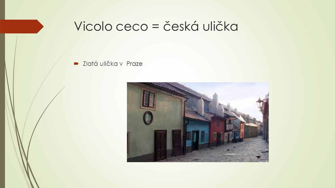 Vicolo ceco = česká ulička