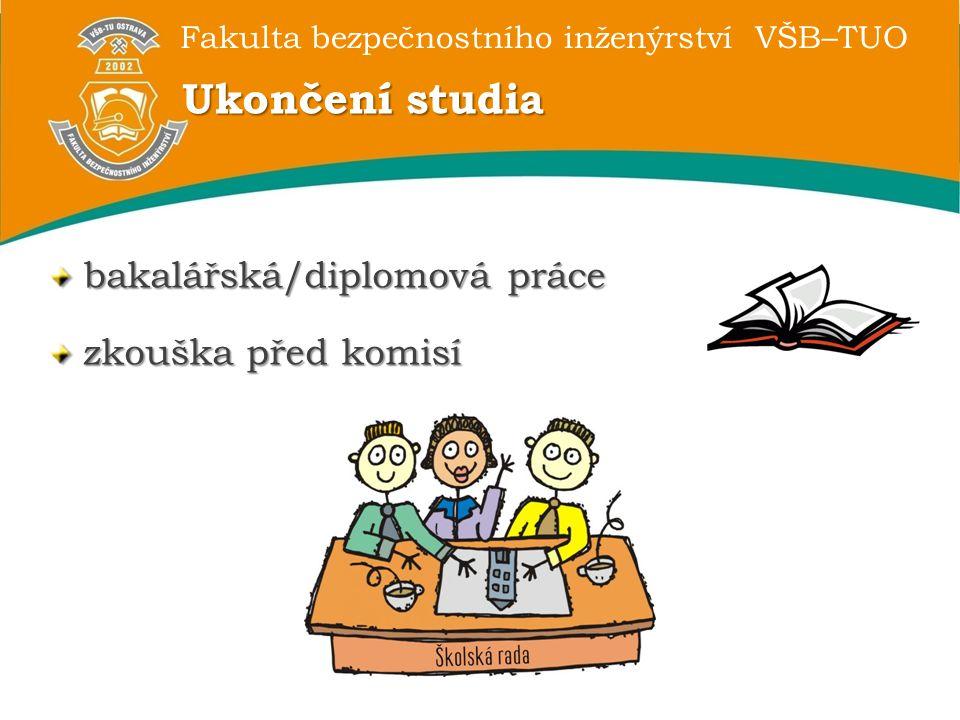 Ukončení studia bakalářská/diplomová práce zkouška před komisí