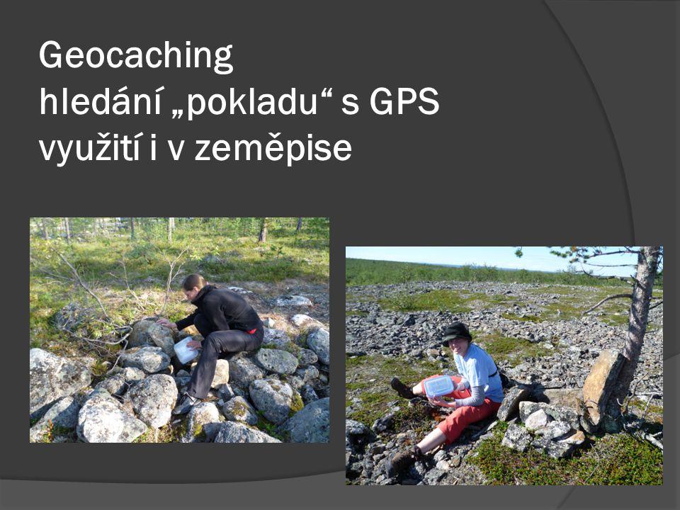 """Geocaching hledání """"pokladu s GPS využití i v zeměpise"""