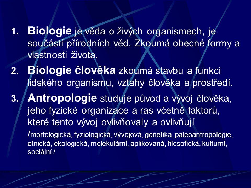 Biologie je věda o živých organismech, je součástí přírodních věd