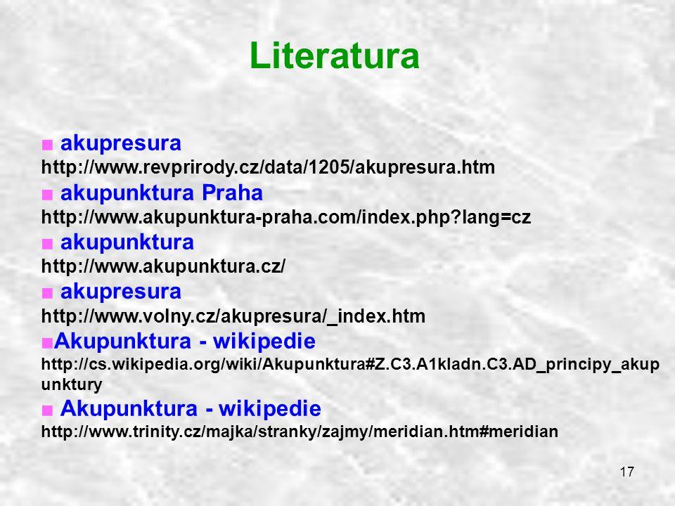 Literatura akupresura http://www.revprirody.cz/data/1205/akupresura.htm. akupunktura Praha http://www.akupunktura-praha.com/index.php lang=cz.