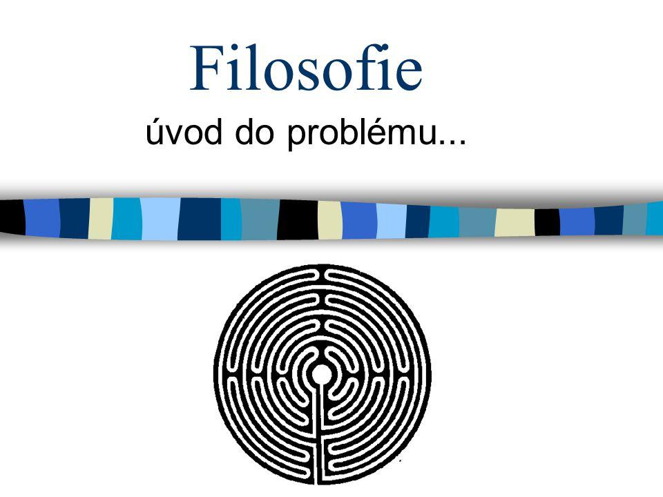 Filosofie úvod do problému...